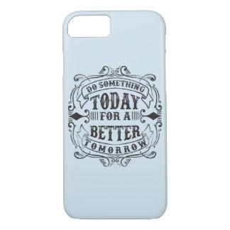Faça algo hoje capa de telefone lustrosa