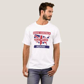 Faça América Grâ Bretanha outra vez! - Branco Camiseta