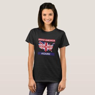 Faça América Grâ Bretanha outra vez! Camiseta