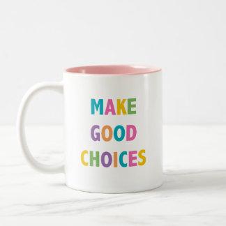 Faça boas escolhas - caneca de café 11 onças