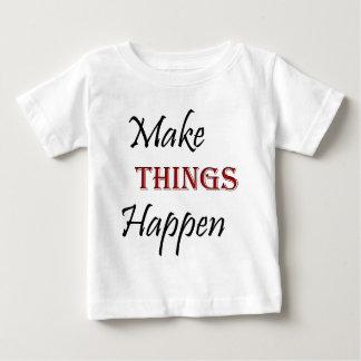 Faça coisas acontecer camiseta para bebê