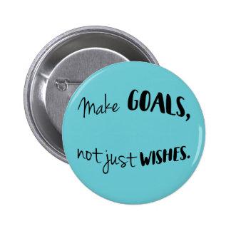 Faça objetivos, não apenas botão dos desejos bóton redondo 5.08cm