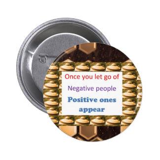 Faça pensamentos positivos - deixe para ir fora da bóton redondo 5.08cm