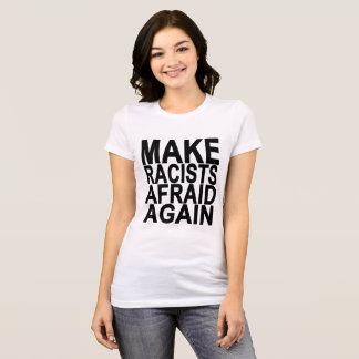 FAÇA RACISTAS RECEOSOS OUTRA VEZ. .png Camiseta