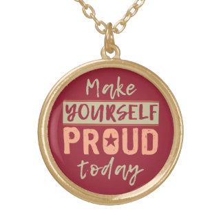 """""""Faça-se"""" a colar orgulhosa"""