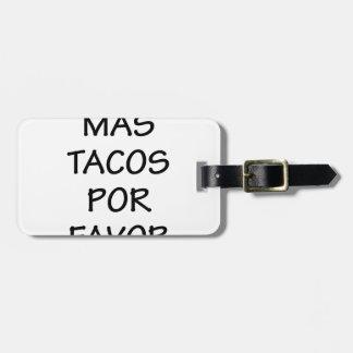 Favor de Por do Tacos do Mas Tag De Mala