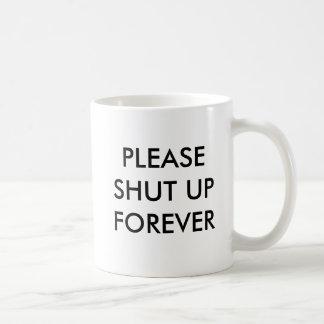 Feche por favor acima para sempre a caneca de café