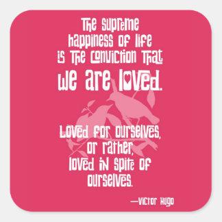 Felicidade suprema da vida por Victor Hugo Adesivo Em Forma Quadrada