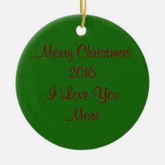 Feliz Natal 2016 eu te amo mais Ornamento De Cerâmica