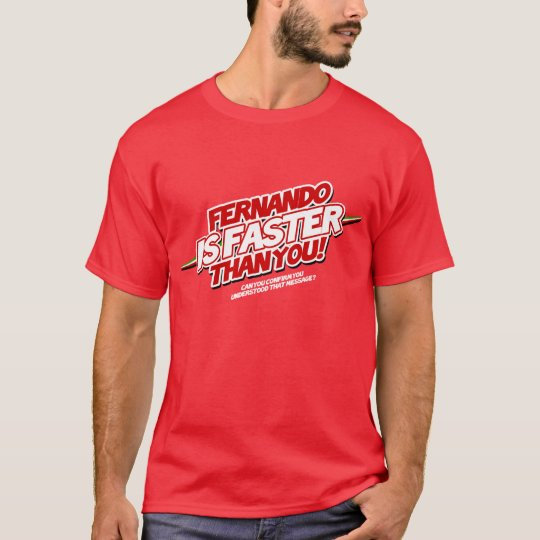 Fernando is faster than you! (Red) Camiseta