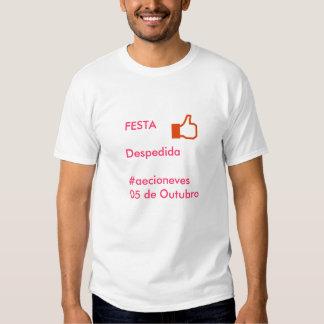 Festa de Despedida Tshirts