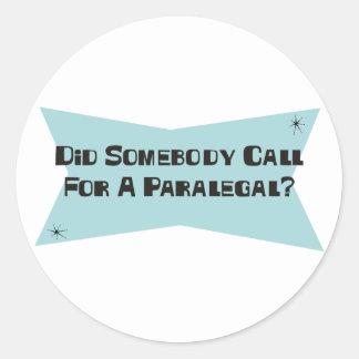 Fez alguém chamada para um Paralegal Adesivo Em Formato Redondo