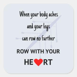 Fileira com sua motivação do coração adesivo quadrado