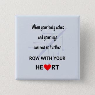 Fileira com sua motivação do coração bóton quadrado 5.08cm