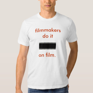 filmmakersdo ele no filme tshirt