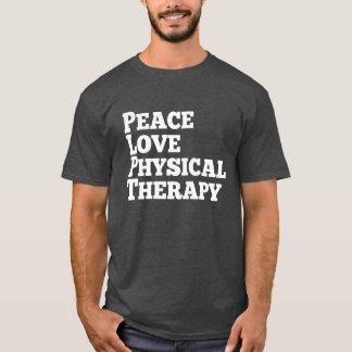 Fisioterapia do amor da paz t-shirt