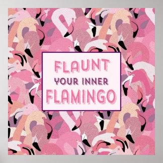 Flaunt seu poster interno do flamingo - rosa