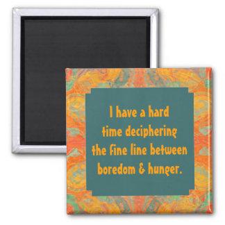 fome engraçada contra a frase do enfado ímã quadrado