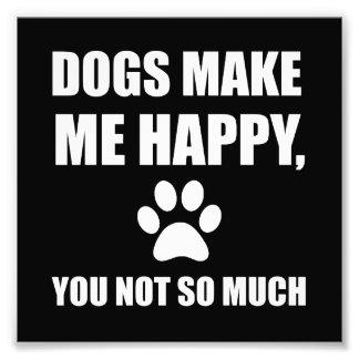 Foto Os cães fazem-no me feliz não tanto engraçado