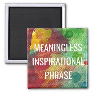 Frase inspirada sem sentido imã