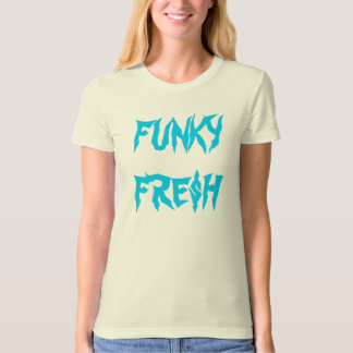 FRE$H FUNKY T-SHIRTS