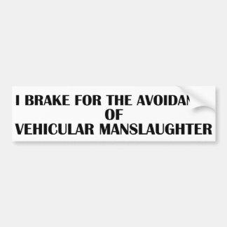 Freio para a vacância do homicídio involuntário adesivo para carro