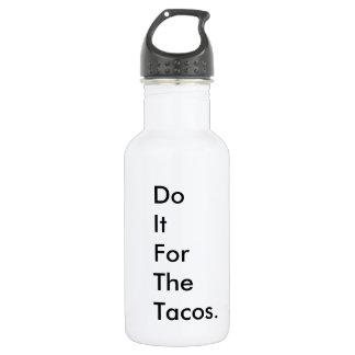 """Garrafa D'água """"Faça-o para o tacos"""" elaboram o copo do viagem"""