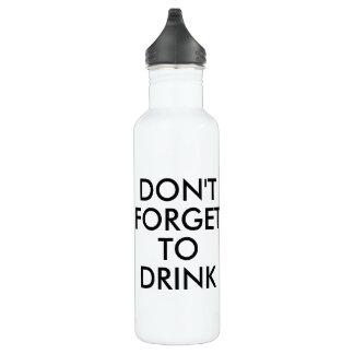 Garrafa D'água Não esqueça beber o humor engraçado Waterbottle de