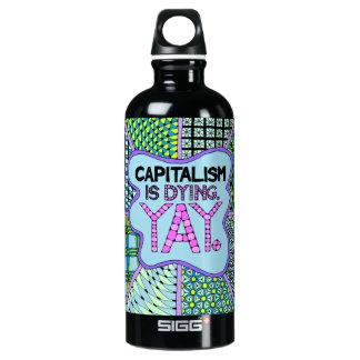 Garrafa D'água O capitalismo está morrendo. Yay - hidrato