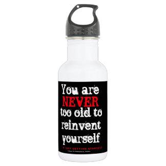 Garrafa D'água Você é NUNCA demasiado idoso reinventar-se