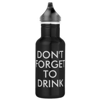 Garrafa De Aço Inoxidável Não esqueça beber o humor engraçado Waterbottle de