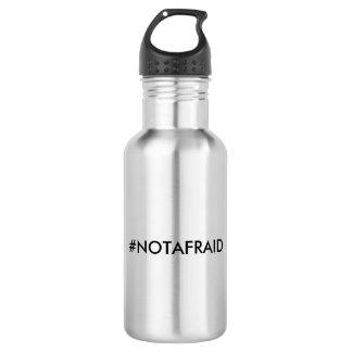 """GARRAFA """"#NOTAFRAID """""""