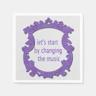 Guardanapo De Papel deixe-nos começar mudando a música