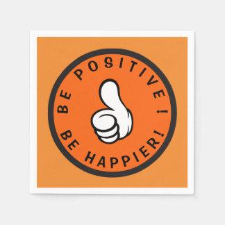 Guardanapo De Papel Seja positivo! Esteja mais feliz!