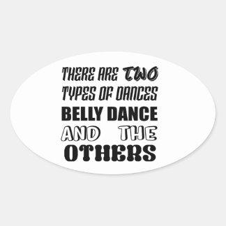 Há dois tipos de dança do ventre e de othe da adesivo oval