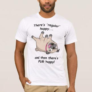 Há feliz regular, e então há PUG feliz! Camiseta