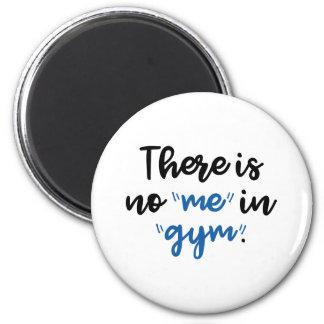 Há nenhum mim no Gym Imã