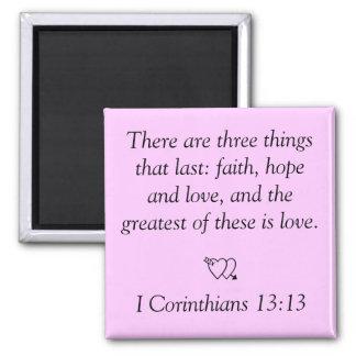 Há o thingsthat três último: a fé, espera… ímã quadrado