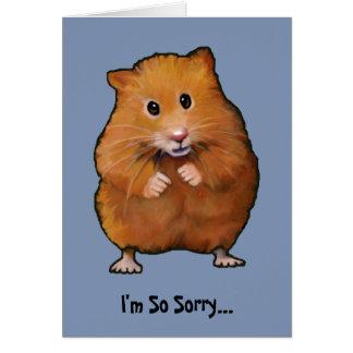 HAMSTER, eu sou… desculpa tão pesarosa Cartão Comemorativo