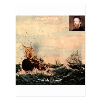Herman Melville chama-me citações de Ishmael Cartoes Postais