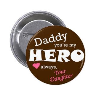 Herói-filha do pai bóton redondo 5.08cm