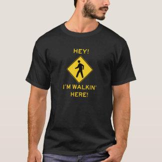 Hey! Eu estou andando aqui! Camisa de T