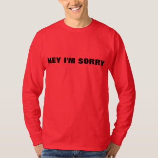 Hey eu sou pesaroso t-shirt