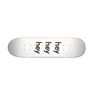 hey hey hey shape de skate 19,7cm