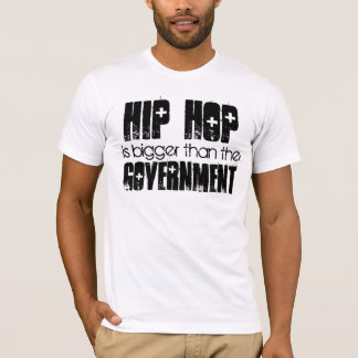 HIP HOP mais grande do que o governo Camiseta