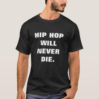 Hip Hop nunca morre Camiseta