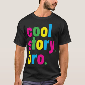 história legal, bro. camiseta