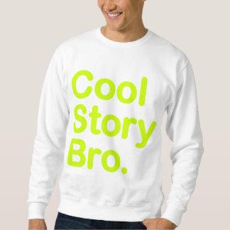 História legal Bro. Camisola Sueter