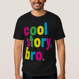 história legal, bro. tshirt