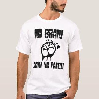 Ho Brah! …, quebrou Yo enfrentam (a camisa de
